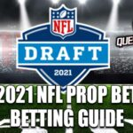 2021 NFL Draft Prop Bet Betting Guide